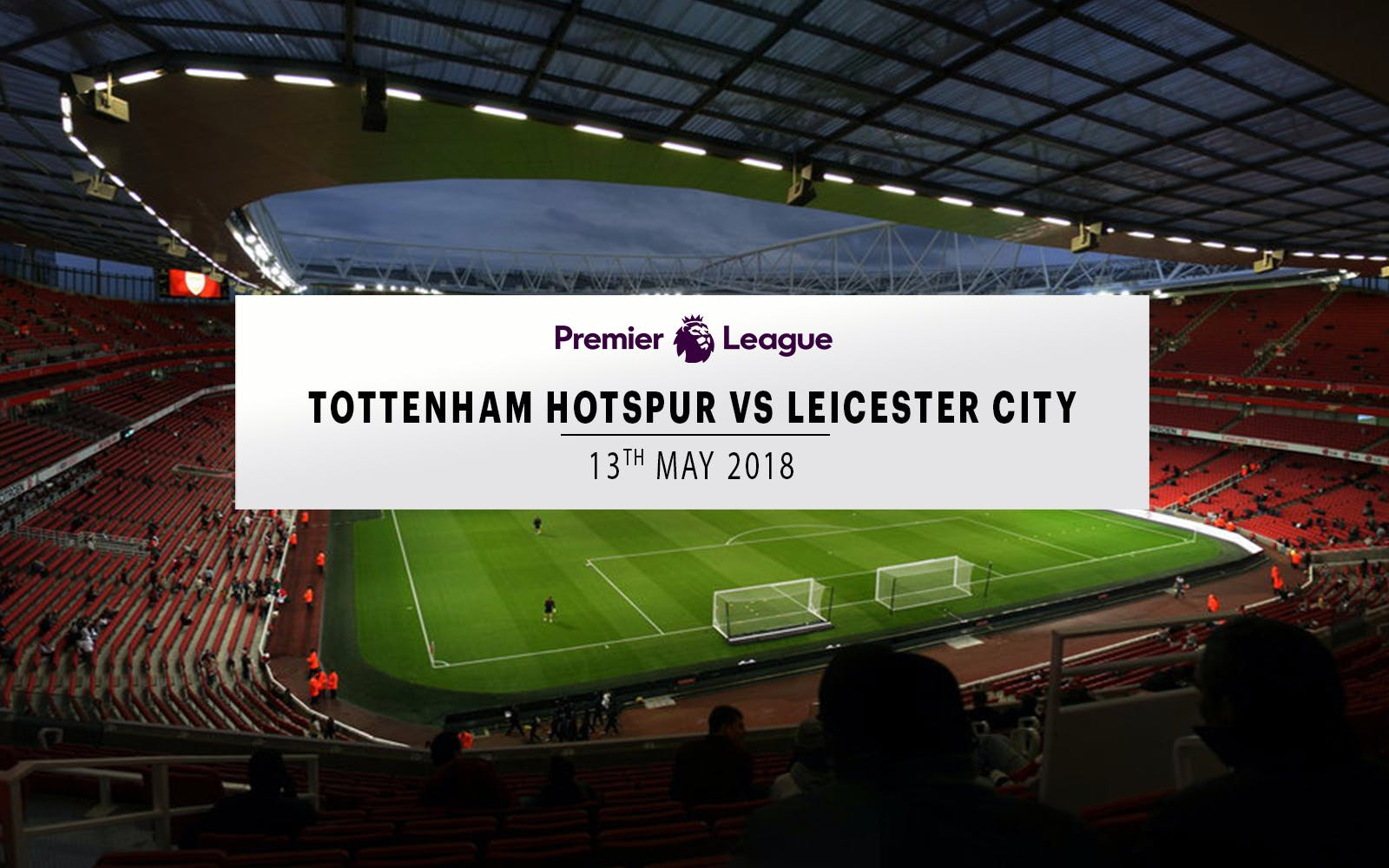 tottenham hotspur vs leicester city - 13th may 2018-1