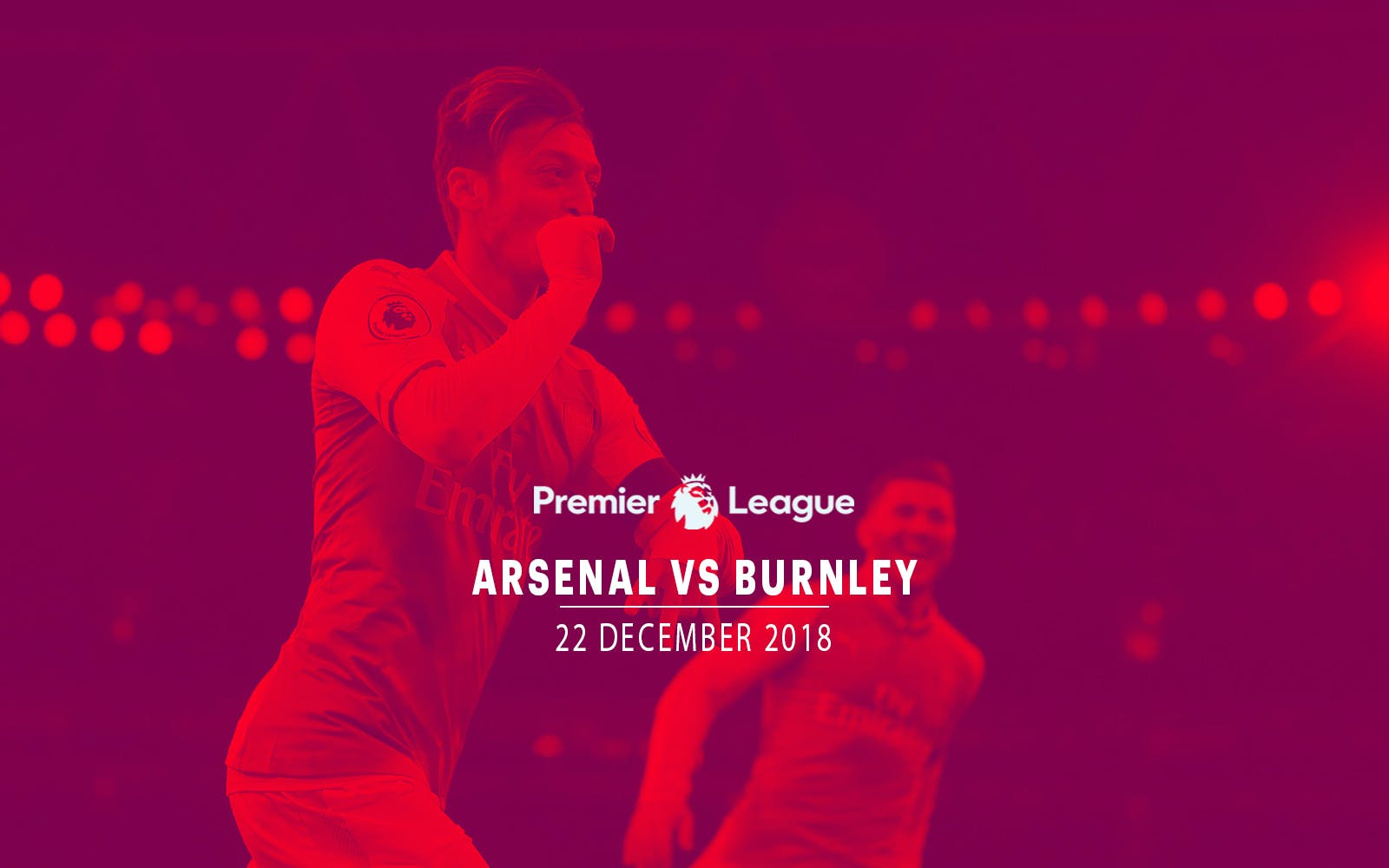 Arsenal vs Burnley- 22nd Dec'18