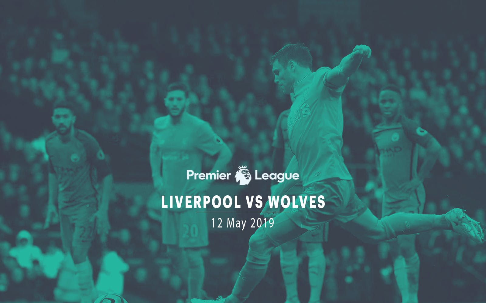 Liverpool vs Wolves - 12th May'19
