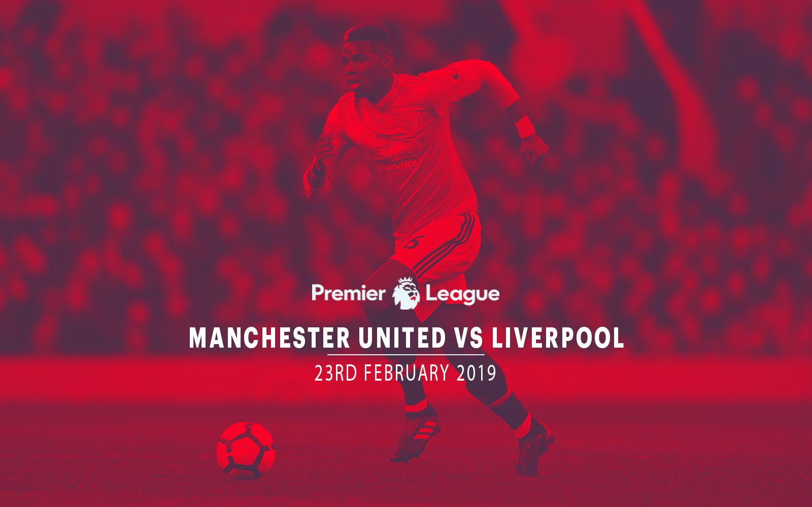 Manchester United vs Liverpool - 23rd Feb'19