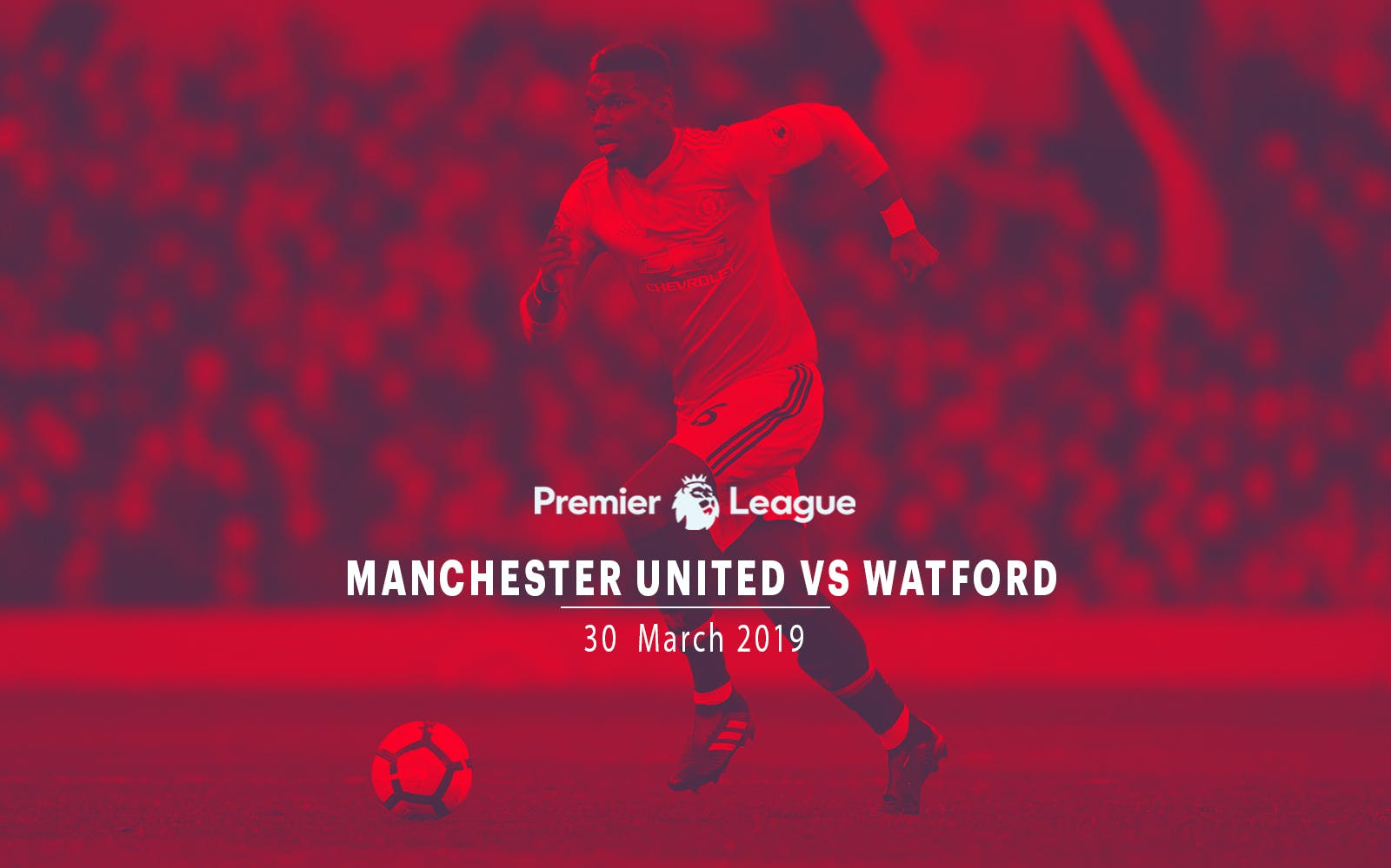 Manchester United vs Watford - 30th Mar'19