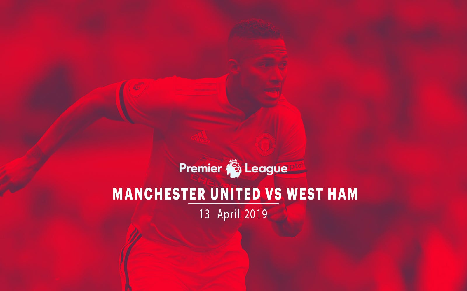 Manchester United vs West Ham -13th Apr'19