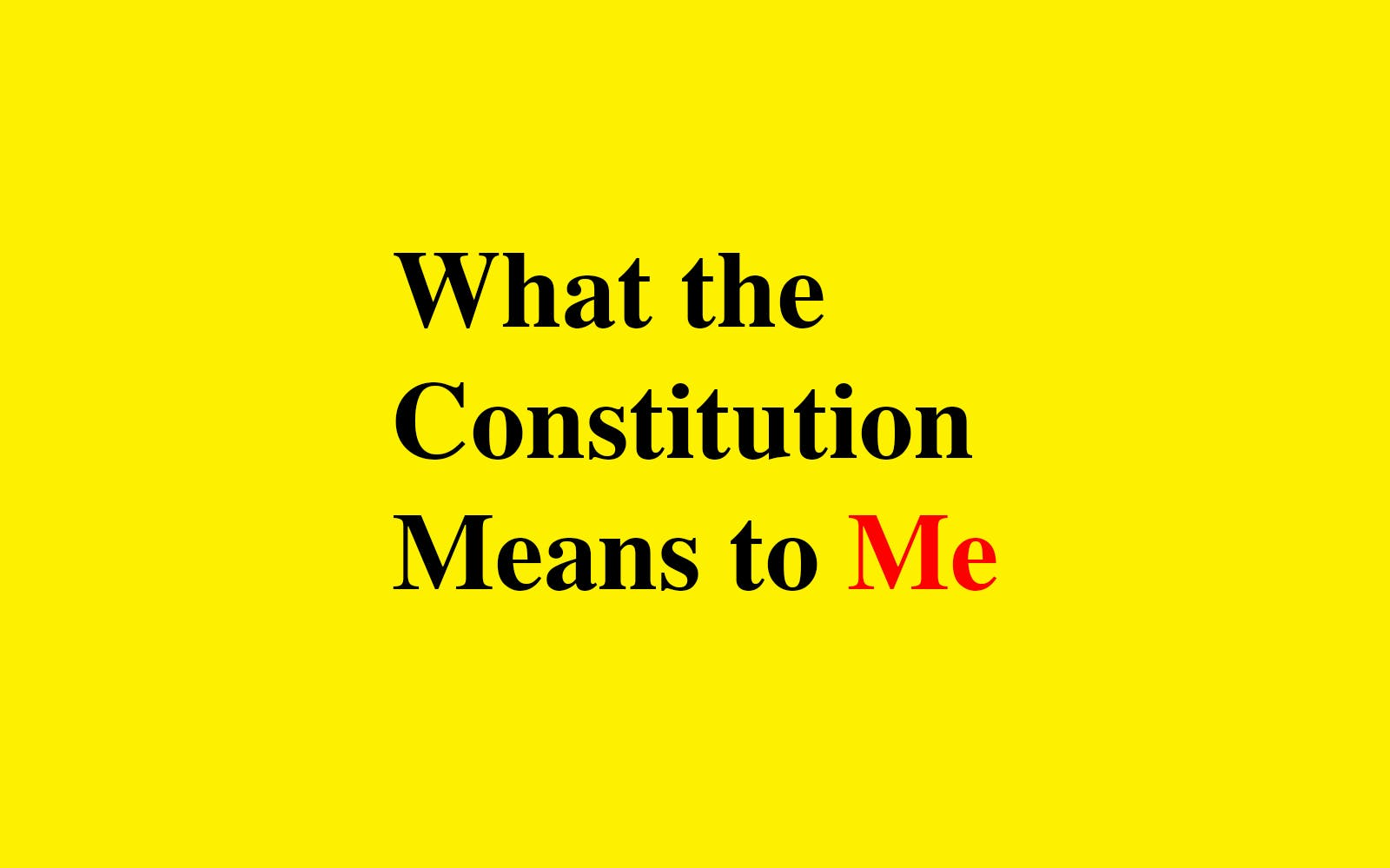 What Constitution means to me