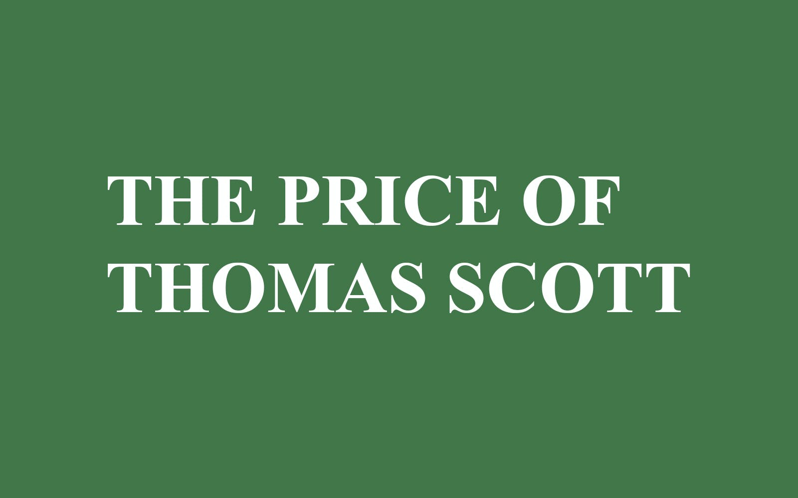 The Price of Thomas Scott 1