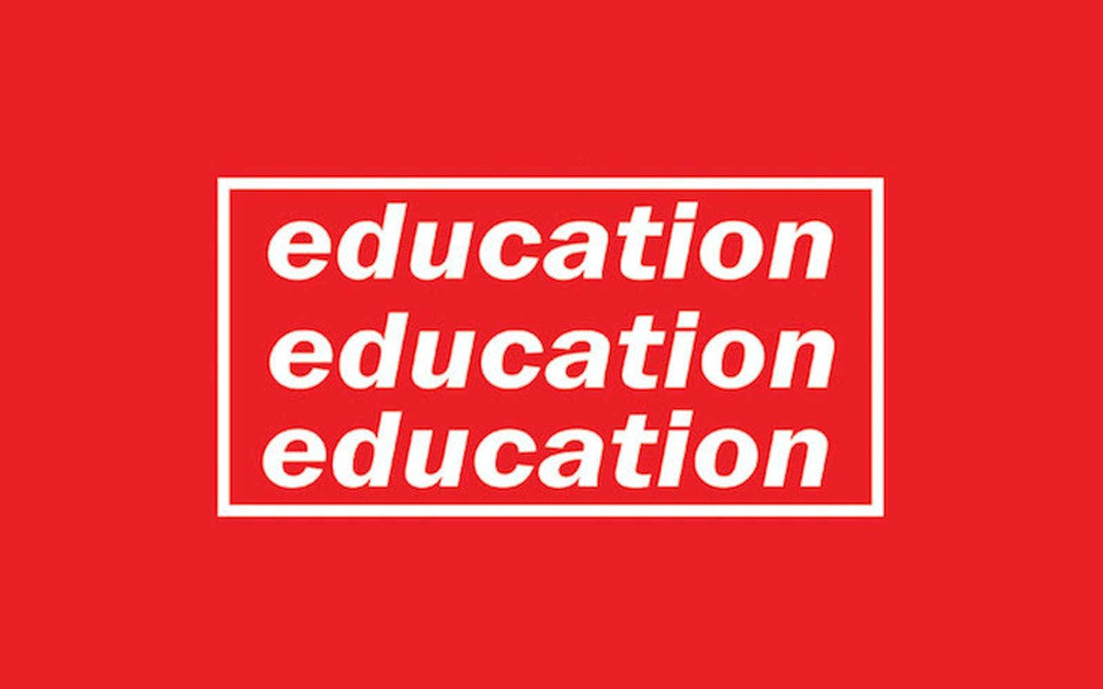 Education, Education, Education