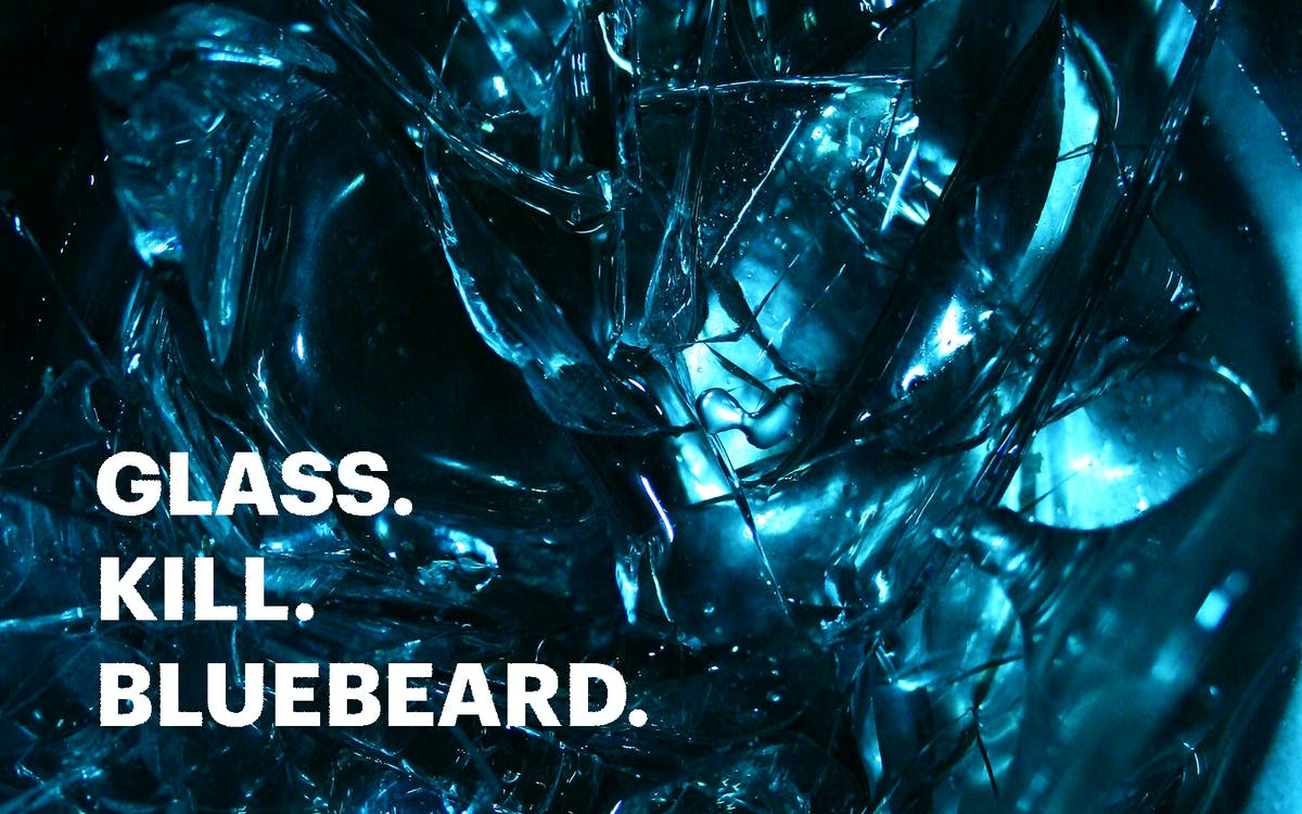glass. kill. bluebeard.-1