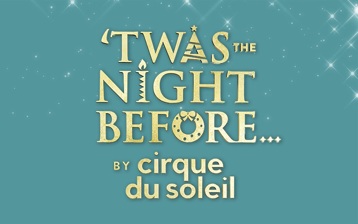 twas the night before… by cirque du soleil-1