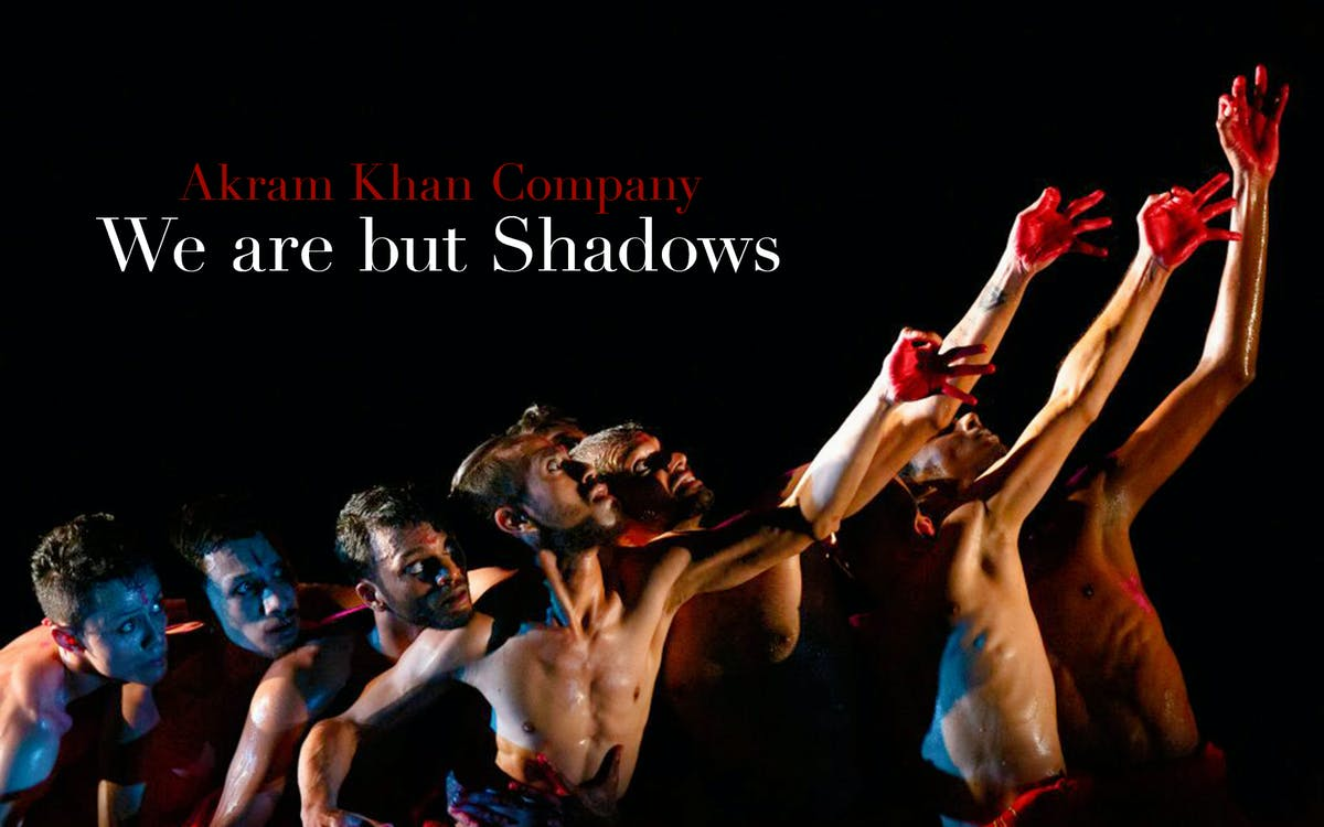 akram khan company – we are but shadows-1